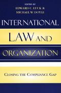 International Law And Organization Closing The Compliance Gap