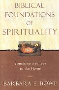 Biblical Foundations of Spirituality Touching a Finger to the Flame