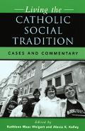 Living The Catholic Social Tradition Cases And Commentary