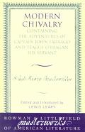 Modern Chivalry Containing the Adventures of Captain John Farrago and Teague O'Reagan, His S...