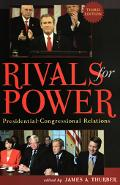 Rivals for Power Presidential-Congressional Relations