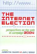 Internet Election Perspectives on the Web in Campaign 2004