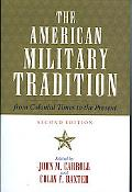 American Military Tradition From Colonial Times to the Present