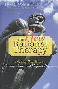 New Rational Therapy Thinking Your Way to Serenity, Success, And Profound Happiness