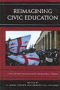 Reimagining Civic Education How Diverse Societies Form Democratic Citizens