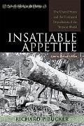 Insatiable Appetite The United States and the Ecological Degradation of the Tropical World