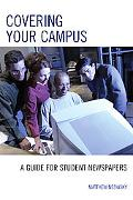 Covering Your Campus A Guide for Student Newspapers