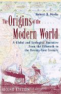 Origins of the Modern World A Global And Ecological Narrative from the Fifteenth to the Twen...