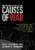 Introduction to the Causes of War Patterns of Interstate Conflict from World War I to Iraq