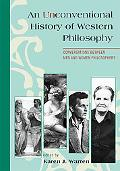 An Unconventional History of Western Philosophy: Conversations Between Men and Women Philoso...