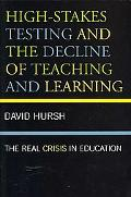 High-Stakes Testing and the Decline of Teaching and Learning
