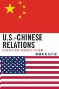 U. S. -Chinese Relations : Perilous Past, Pragmatic Present