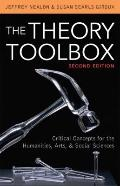 Theory Toolbox : Critical Concepts for the Humanities, Arts, and Social Sciences