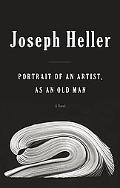 Portrait of an Artist, as an Old Man - Joseph Heller - Hardcover