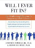Will I Ever Fit In? The Breakthrough Program for Conquering Adult Dyssemia