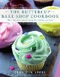 Buttercup Bake Shop Cookbook More Than 80 Recipes for Irresistible, Old-Fashioned Treats
