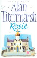 Rosie - Alan Titchmarsh - Hardcover
