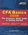 Cfa Basics Pre-Level 1  The Schweser Study Guide to Getting Started
