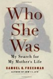 Who She Was My Search For My Mother's Life