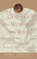 God, Sex and Women of the Bible Discovering Our Sensual, Spiritual Selves