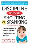 Discipline Without Shouting or Spanking Practical Solutions to the Most Common Preschool Beh...