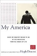 My America What My Country Means to Me by 150 Americans from All Walks of Life
