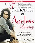 Five Principles Of Ageless Living A Woman's Guide To Lifelong Health, Beauty, And Well-being