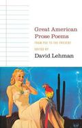 Great American Prose Poems From Poe to the Present