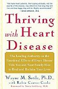 Thriving With Heart Disease The Leading Authority on the Emotional Effects of Heart Disease ...