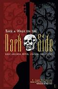 Take a Walk on the Dark Side Rock and Roll Myths, Legends, and Curses
