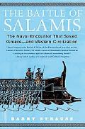 Battle of Salamis The Naval Encounter That Saved Greece---and Western Civilization