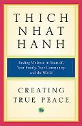 Creating True Peace Ending Violence in Yourself, Your Family, Your Community and the World