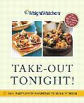 Weight Watchers Take-Out Tonight 150+ Restaurant Favorites to Make at Home--All 8 Points or ...