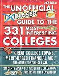 Unofficial Unbiased Guide to the 331 Most Interesting Colleges 2005