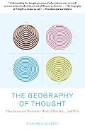 Geography of Thought How Asians and Westerners Think Differently...and Why