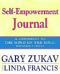 Self-Empowerment Journal A Companion to the Mind of the Soul Responsible Choice