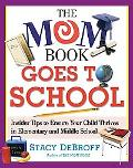 Mom Book Goes To School Insider Tips To Ensure Your Child Thrives In Elementary And Middle S...