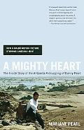 Mighty Heart The Brave Life and Death of My Husband, Danny Pearl