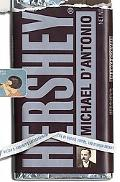 Hershey The Extraordinary Life of Wealth, Empire, and Utopian Dreams