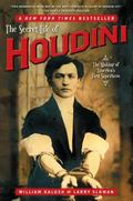 Secret Life of Houdini The Making of America's First Superhero