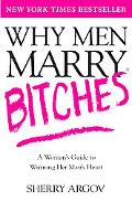 Why Men Marry Bitches A Woman's Guide to Winning Her Man's Heart