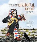 Complete Annotated Grateful Dead Lyrics The Collected Lyrics of Robert Hunter and John Barlo...