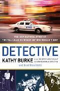 Detective The Inspirational Story of the Trailblazing Woman Cop Who Wouldn't Quit