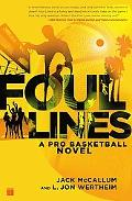 Foul Lines A Pro Basketball Novel