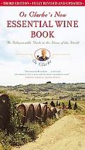 Oz Clarke's New Essential Wine Book An Indispensable Guide to the Wines of the World