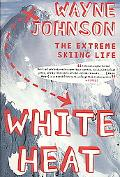 White Heat: The Extreme Skiing Life