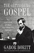 Gettysburg Gospel The Lincoln Speech That Nobody Knows