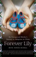Forever Lily An Unexpected Mother's Journey to Adoption in China
