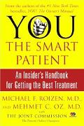 YOU: The Smart Patient: An Insider's Handbook for Getting the Best Treatment