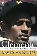 Clemente Spanish La Pasion y el carisma del ultimo heroe del beisbol